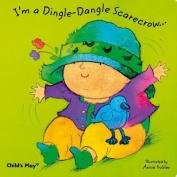 I'm a Dingle-dangle Scarecrow (Baby Board Books) [Board book]