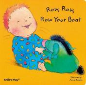 Row Row Row Your Boat (Baby Board Books) [Board book]