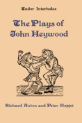 The Plays of John Heywood