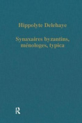 Synaxaires Byzantins, Menologes, Typica