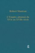 L'Empire Ottoman du Xvie au Xviiie Siecle