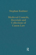Medieval Councils, Decretals and Collections of Canon Law