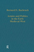 Armies and Politics in the Early Medieval West
