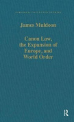 Canon Law, the Expansion of Europe, and World Order