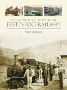 Illustrated History of the Festiniog Railway