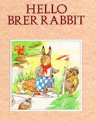 Hello Brer Rabbit