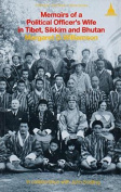 Memoirs of a Political Officer's Wife in Tibet, Sikkin and Bhu