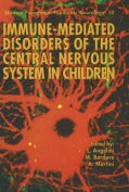 Immune-Mediated Disorders of the Central Nervous System in Children
