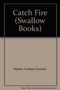Catchfire (Swallow Books)