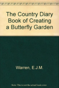 The Country Diary Book of Creating a Butterfly Garden