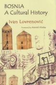 Bosnia: A Cultural History