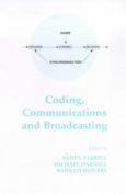 Coding, Communications and Broadcasting (Electronic & Electrical Engineering Research Studies