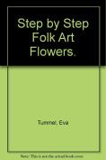 Step-by-Step Folk Art Flowers