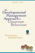 The Developmental Management Approach to Classroom Behaviour
