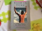 Back in Tune:A Holistic Answer