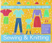 """Reader's Digest"" Step-by-step Guide to Sewing and Knitting"