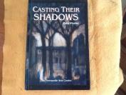 Casting Their Shadows