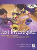Just Investigate!