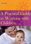 A Practical Guide to Working with Children
