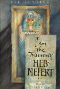 I am the Mummy Heb-Nefert