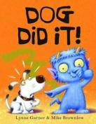 Dog Did It!