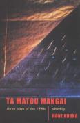 Ta Matou Mangai: Three Plays of the 1990s
