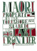 Maori Property in Foreshore and Seabed
