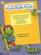 The Elementary Teacher's Plan Book Plus!