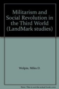 Militarism and Social Revolution in the Third World