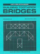 Building Toothpick Bridges