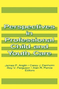 Perspectives in Professional Child and Youth Care : Pt. 1