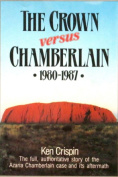 The Crown versus Chamberlain 1980-1987