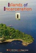 Islands of Incarceration