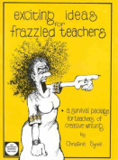 Exciting Ideas for Frazzled Teachers