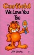 Garfield We Love You Too
