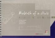 Rebirth of a Clinic