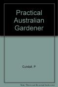 Practical Australian Gardener