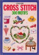 Cross Stitch: 300 Motifs