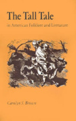 The Tall Tale in American Folklore and Literature