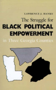 The Struggle for Black Political Empowerment in Three Georgia Counties