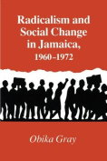 Radicalism and Social Change in Jamaica, 1960-1972