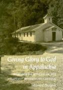 Giving Glory to God Appalachia