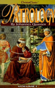 Patrology: Vol 1