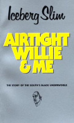 Airtight Willie and Me
