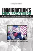 Immigration's New Frontiers