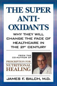 The Super Anti-Oxidants
