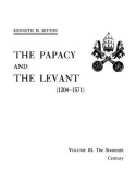 The Papacy and the Levant (1204-1571), Volume III. the Sixteenth Century