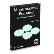 Metallographic Polishing by Mechanical Methods