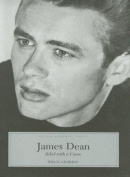 James Dean: Rebel with a Cause