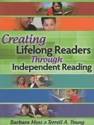 Creating Lifelong Readers Through Independent Reading